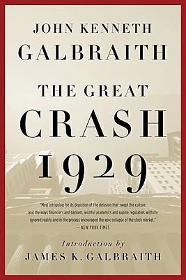 The Great Crash, 1929 By Galbraith, John Kenneth/ Galbraith, James K. (FRW)
