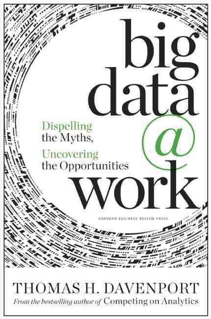 Big Data at Work By Davenport, Thomas H.
